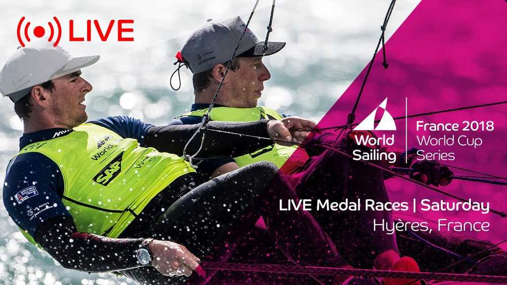 LIVE | Sailing's World Cup Series Hyères | Medal Races | Saturday 28 April 2018