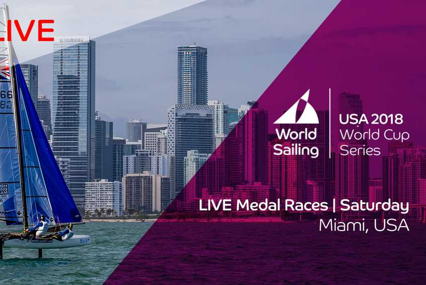 Watch LIVE: Medal Races - Saturday - World Cup Series Miami