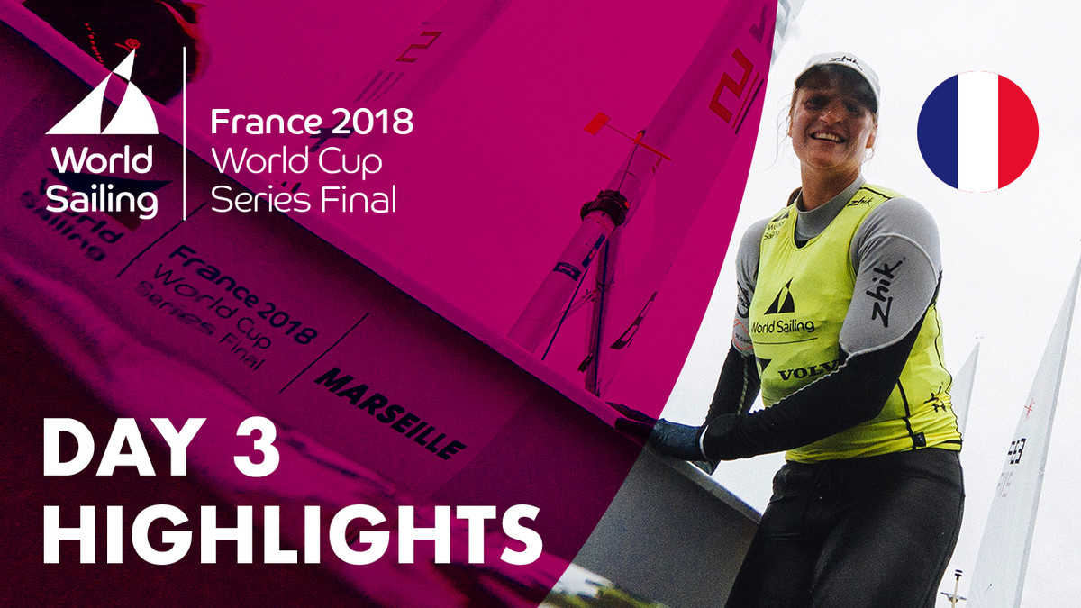 Day 3 Highlights - Sailing's World Cup Series Final | Marseille, France 2018