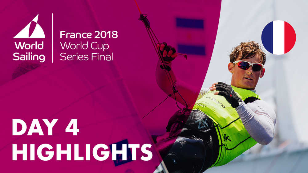 Day 4 Highlights - Sailing's World Cup Series Final | Marseille, France 2018