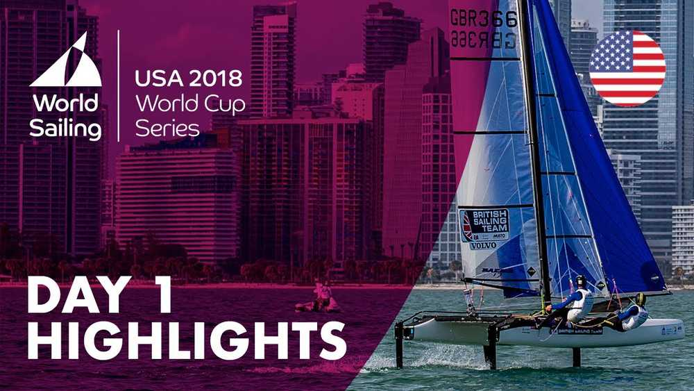Day 1 Highlights - Sailing's World Cup Series | Miami, USA 2018