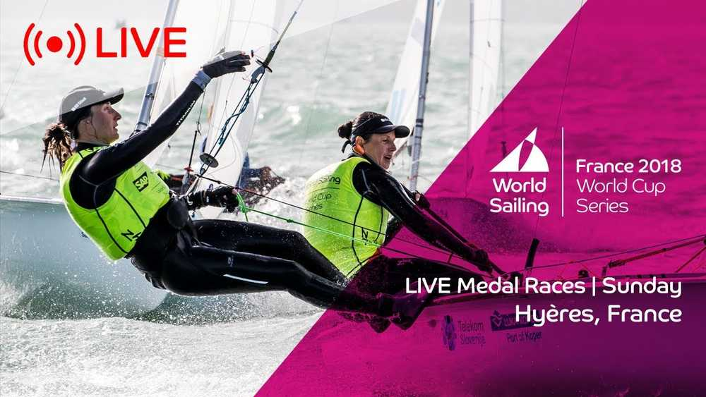 LIVE | Sailing's World Cup Series Hyères | Medal Races | Sunday 29 April 2018